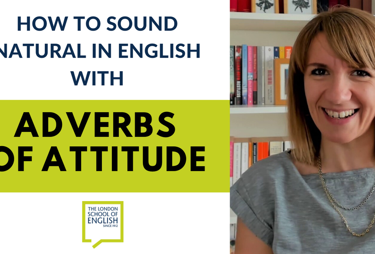How to sound natural in English with adverbs of attitude